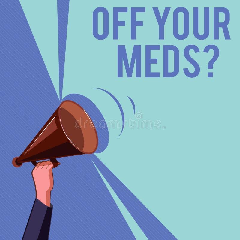 Teksta znak pokazuje Daleko Twój Meds pytanie Konceptualna fotografia Zatrzymuje użycie przepisuje lekarstwa ilustracji