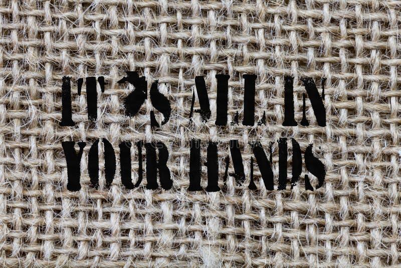 Teksta znak pokazuje Mię s jest Wszystko W Twój rękach Konceptualna fotografia Trzymamy cugiel nasz przeznaczenie i przeznaczenie obrazy royalty free