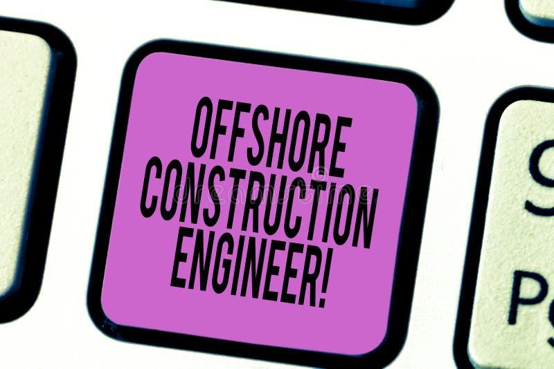 Teksta znak pokazuje Na morzu budowa inżyniera Konceptualna fotografia Nadzoruje łatwości w morskiego środowiska Klawiaturowym kl zdjęcie royalty free