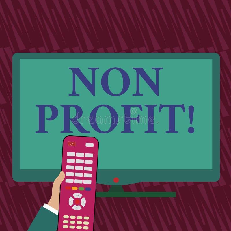 Teksta znak pokazuje Non zysk Konceptualna fotografia no robi pierwotnie lub prowadząca robić zysk organizacji ręce ilustracji