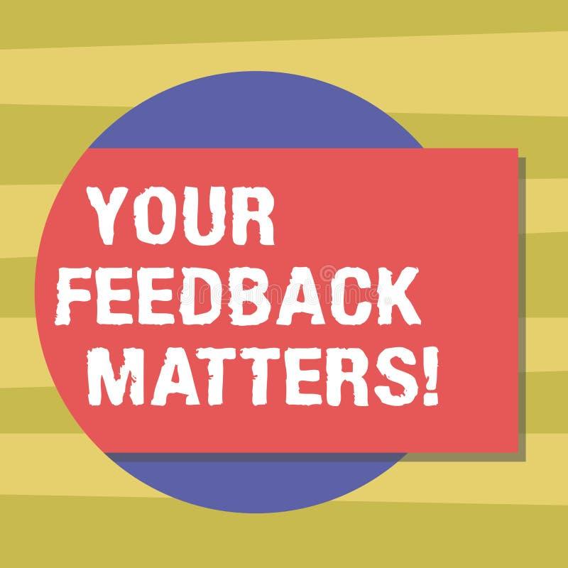 Teksta znak pokazuje Twój informacji zwrotnych sprawy Konceptualne fotografii potrzeby klienta odpowiedzi produkt dla ulepszenia  ilustracja wektor