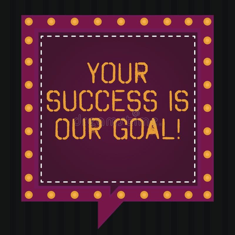 Teksta znak pokazuje Twój sukces Jest Nasz celem Konceptualna fotografia możemy pomagać poparcie wy w twój cel mowy Kwadratowych  ilustracji