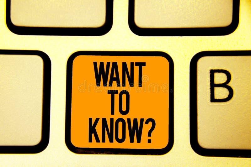 Teksta znaka seans Chce Znać pytanie Konceptualny fotografii prośba o informacje Pyta cud potrzeby wiedzie Klawiaturowego pomarań zdjęcie stock