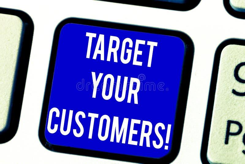 Teksta znaka seansu cel Twój klienci Konceptualny fotografia cel tamte klienci które są najprawdopodobniejsi kupować od was Klawi obrazy stock