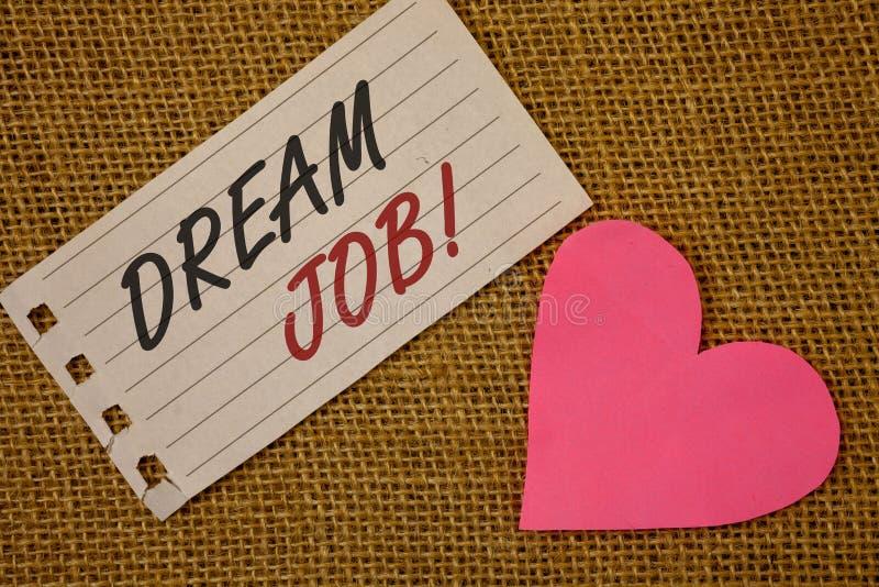 Tekstteken die Droom Job Motivational Call tonen De conceptuele foto's om in wat te werken u houdt van vervullend activitiesNoteb stock foto