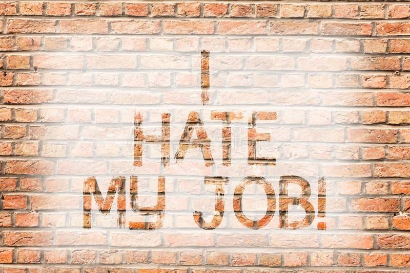 Tekstteken die haat ik Mijn Baan tonen Conceptuele foto die uw positie haten die van uw de Bakstenen muurart. niet houden van de  vector illustratie