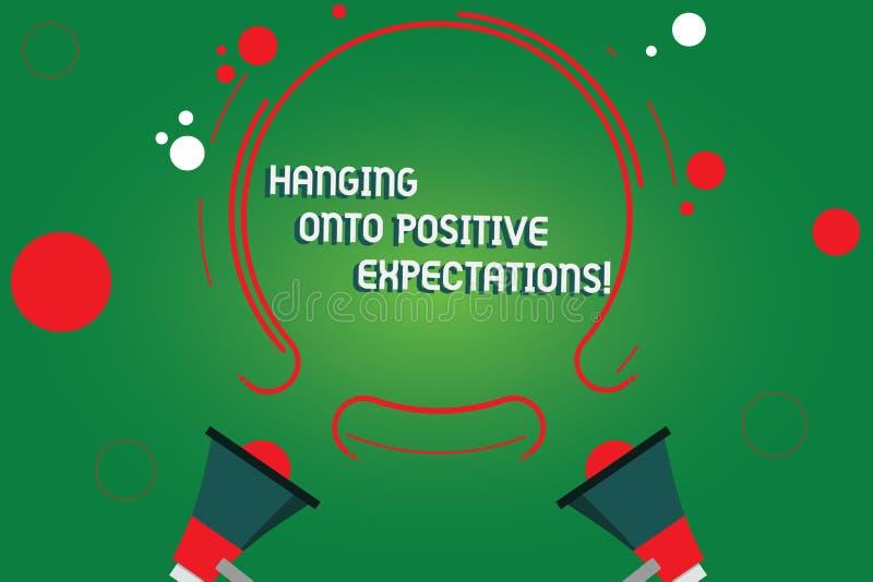 Tekstteken die het Hangen op Positieve Verwachtingen tonen Het conceptuele optimisme die van de fotomotivatie beste Twee verwacht vector illustratie