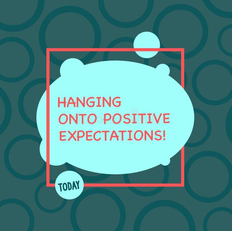 Tekstteken die het Hangen op Positieve Verwachtingen tonen Het conceptuele optimisme die van de fotomotivatie het beste verwachte vector illustratie