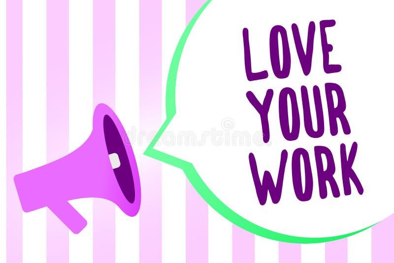 Tekstteken die Liefde Uw Werk tonen De conceptuele foto maakt dingen die zich Hartstocht voor een de luidsprekersstri van de baan vector illustratie