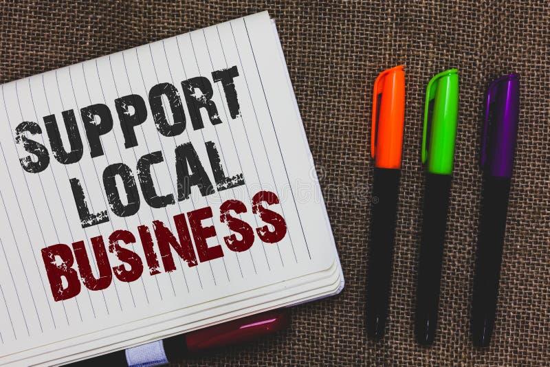 Tekstteken die Steun Lokale Zaken tonen De conceptuele investering van de fotoverhoging in uw land of bac van de de paginajute va stock afbeeldingen
