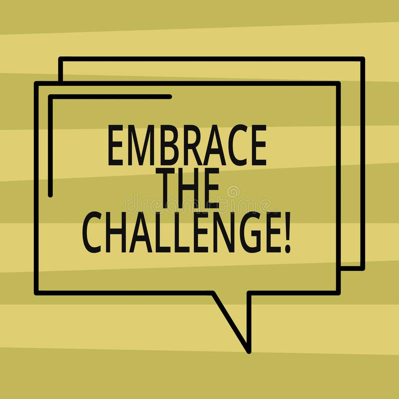 Tekstteken het tonen omhelst de Uitdaging Conceptueel fotogezicht om het even welke proeven dat met waardigheid en moed komt vector illustratie