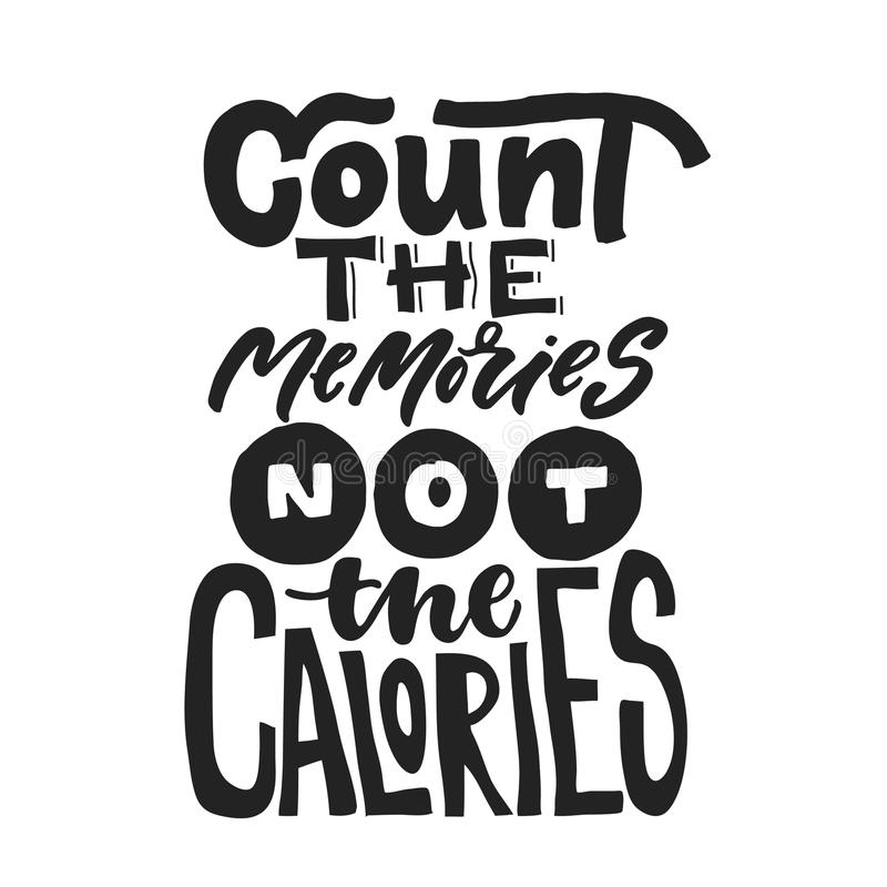 Tel het geheugen niet de calorieën Pret die over caories en het dieet zeggen Borstel het van letters voorzien citaat De druk van  vector illustratie