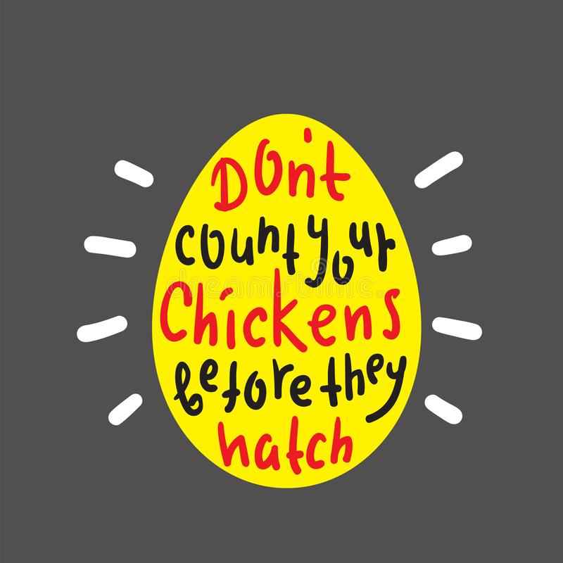 Tel uw kippen niet alvorens zij uitbroeden - grappig inspireer en motievencitaat stock illustratie