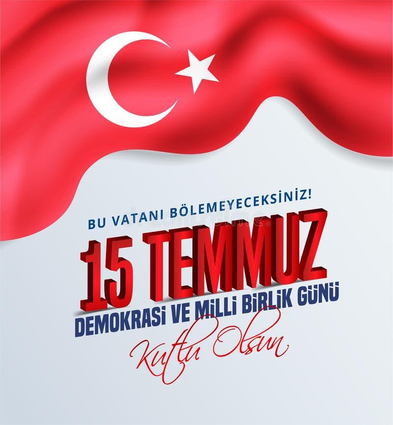 15 Temmuz Demokrasi VE Milli Birlik Gunu, türkischer Feiertag, Übersetzung von türkischem: Die Demokratie und der nationale Einhe vektor abbildung