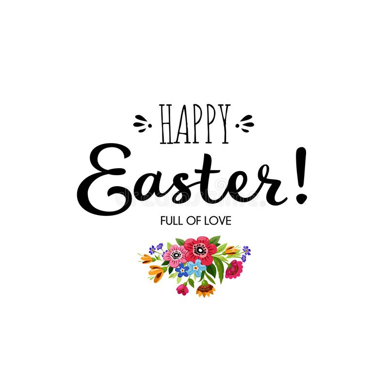 Template of Happy Easter card with bouquet of flowers and inscription. Hand drawn lettering Happy Easter. Full of love royalty free illustration