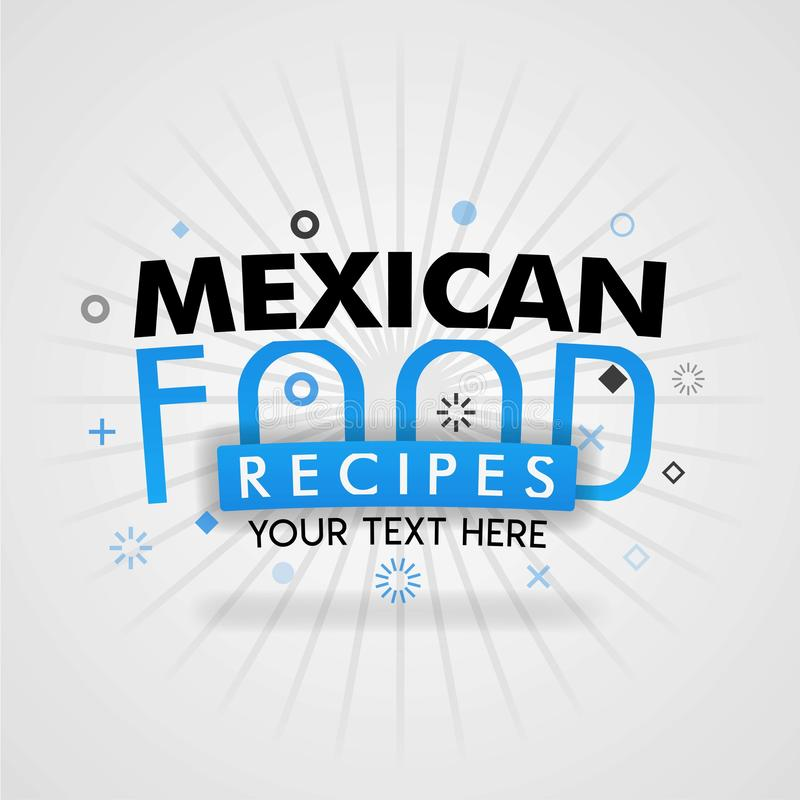 Template for mexican food recipe blue poster. for promotion, advertising, marketing. Can be for textbook cover magazine, culinary. Websites, foodie site stock illustration