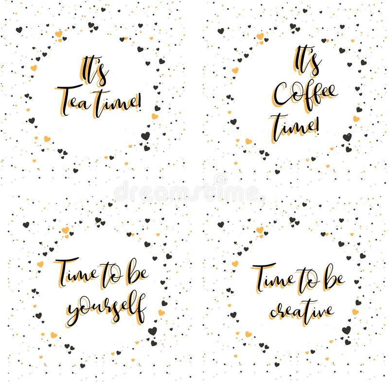 tempo del tè del ` s tempo del caffè del ` s Tempo di essere voi stessi Tempo di essere creativo Iscrizione con la frase d'ispira illustrazione vettoriale