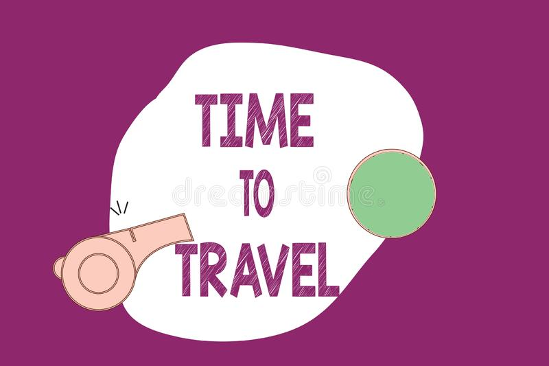 Tempo di scrittura del testo della scrittura di viaggiare Significato di concetto che si muove o che va da un posto ad un altro s illustrazione di stock