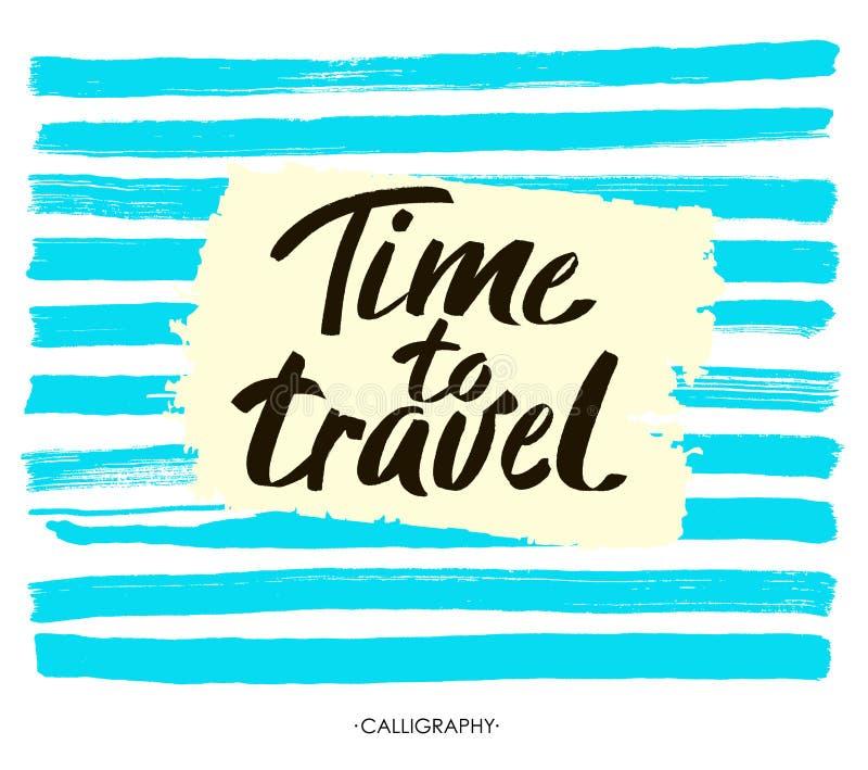 Tempo disegnato a mano di frase dell'iscrizione di tipografia di viaggiare sui precedenti a strisce Calligrafia moderna per tipog illustrazione di stock