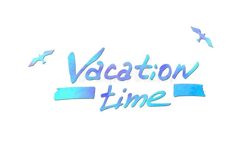 Temps de vacances d'inscription D'isolement sur le blanc pour votre conception illustration de vecteur