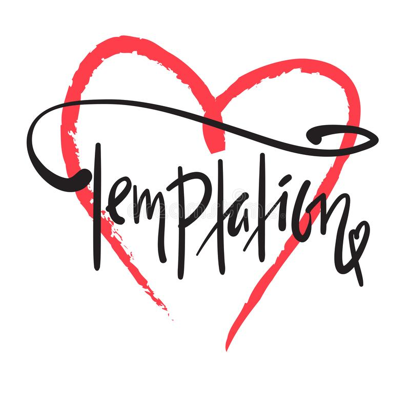 Temptation - simple motivational quote. Hand drawn beautiful lettering. Print for inspirational poster, t-shirt, bag, cups, card, flyer, sticker, badge royalty free illustration