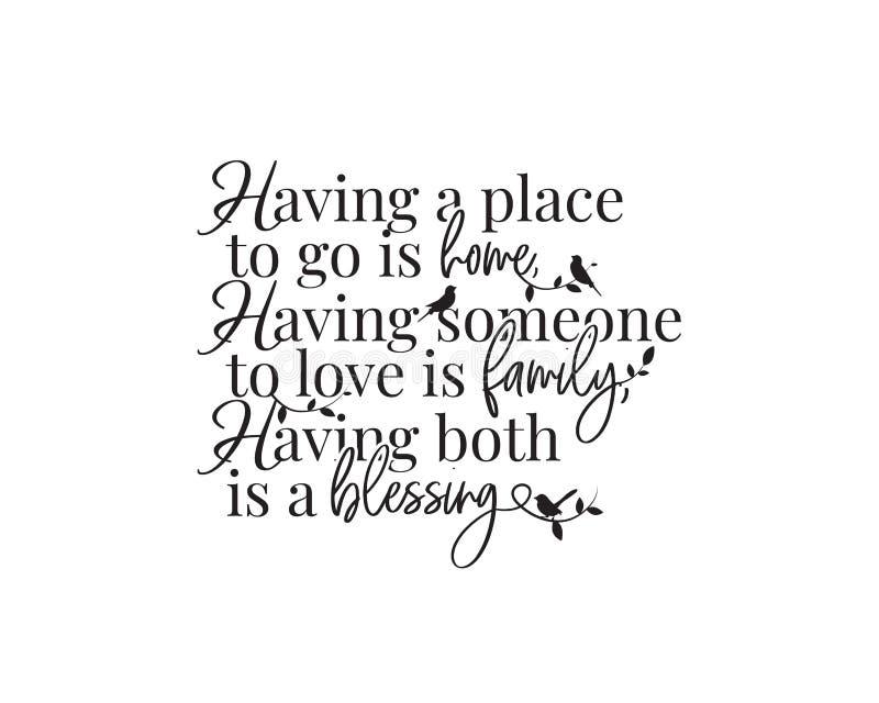 Tener un lugar para ir es casa, tener a alguien que ama es familia, tener ambos es una bendición, vector, lenguaje diseño stock de ilustración