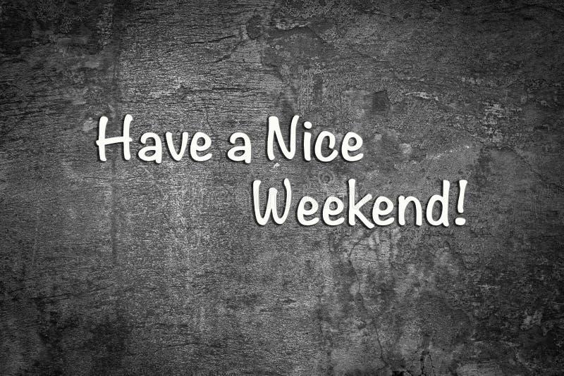 Tenga un fin de semana agradable Fondo blanco y negro foto de archivo