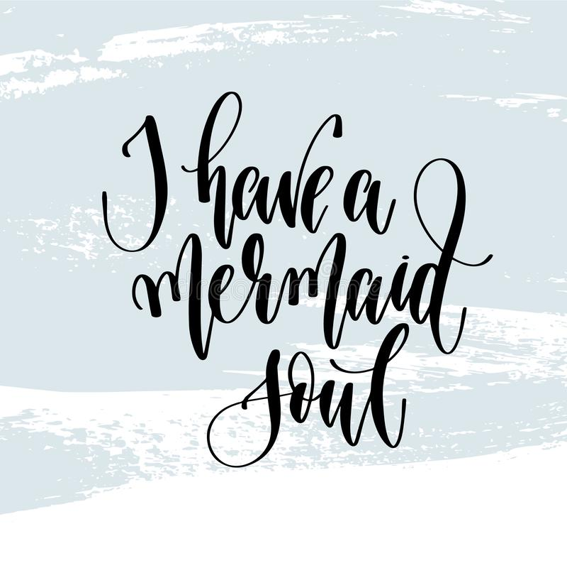 Tengo un alma de la sirena - mano que pone letras al cartel de la tipografía sobre cita positiva del tiempo de verano libre illustration