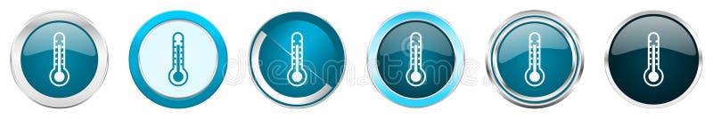 Termometern försilvrar metalliska kromgränssymboler i 6 alternativ, ställde in av blåa runda knappar för rengöringsduken som isol vektor illustrationer
