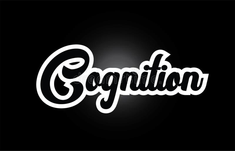testo in bianco e nero di parola scritta della mano di cognizione per progettazione dell'icona di logo di tipografia illustrazione di stock
