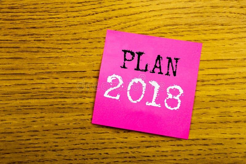 Testo di annuncio della scrittura che mostra piano 2018 Concetto di affari per il piano d'azione di progettazione di strategia sc immagini stock libere da diritti