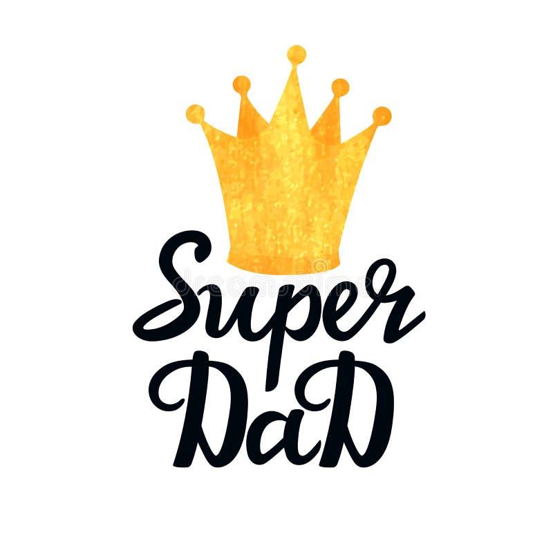 Testo disegnato a mano del papà eccellente con una corona dorata di struttura Progettazione della cartolina d'auguri, del manifes royalty illustrazione gratis