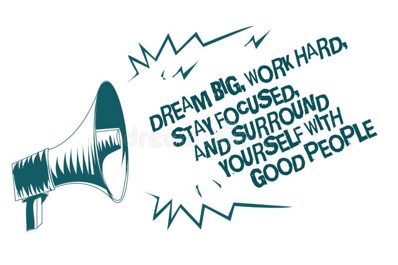 Text o sinal que mostra grande ideal, trabalhe duramente, ficar focalizado, e cerque-se com bons povos Lo cinzento do megafone da ilustração stock