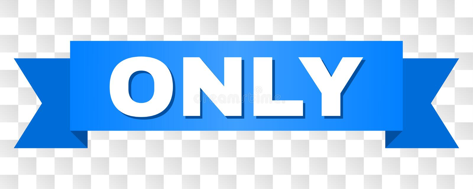 Blue Tape with ONLY Title. ONLY text on a ribbon. Designed with white caption and blue tape. Vector banner with ONLY tag on a transparent background royalty free illustration