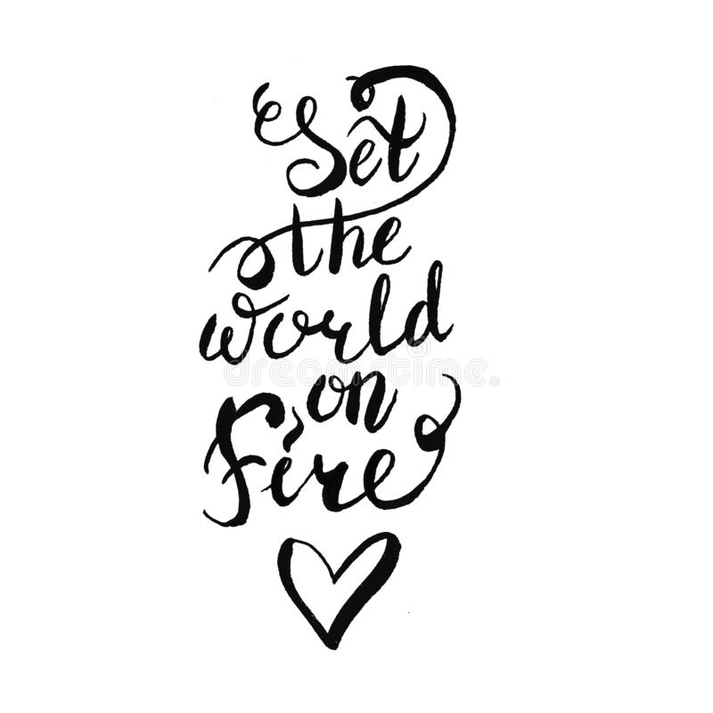 Text sign print for t shirt with motivation fashion callirpaphy lettering , raster hand written brush custom unique drawing . set. The world on fire , concept vector illustration