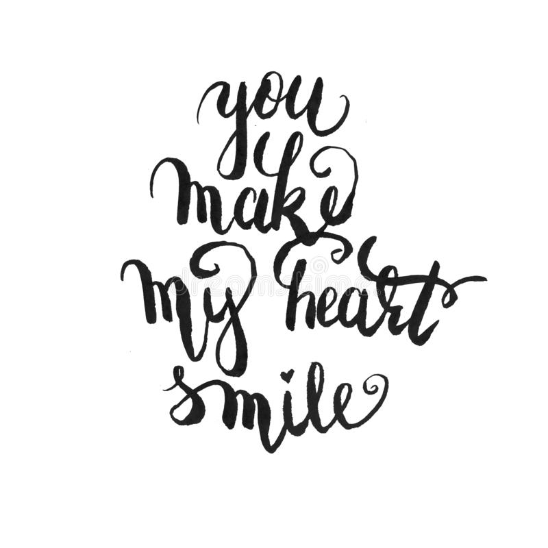 Text sign print for t shirt with motivation fashion callirpaphy lettering , raster hand written brush custom unique drawing . you. Make my heart smile , concept royalty free illustration