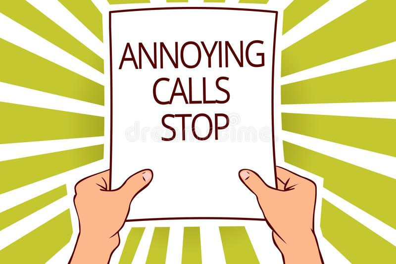 Text sign showing Annoying Calls Stop. Conceptual photo Prevent spam phones Blacklisting numbers Angry caller Paper page capital r. Eporting cardboards placards stock illustration