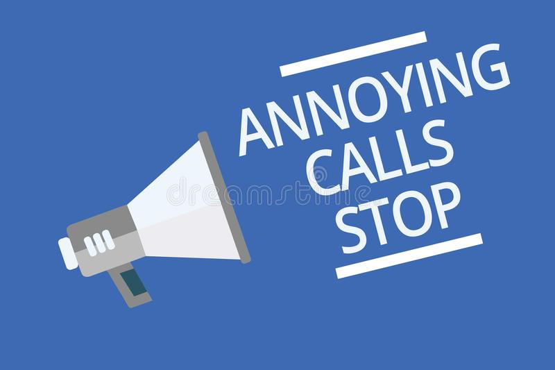 Text sign showing Annoying Calls Stop. Conceptual photo Prevent spam phones Blacklisting numbers Angry caller Symbol warning annou. Ncement signals indication royalty free illustration