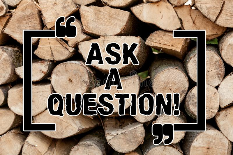 Text sign showing Ask A Question. Conceptual photo Look for expert advice solutions answers on help desk Wooden. Background vintage wood wild message ideas stock photo