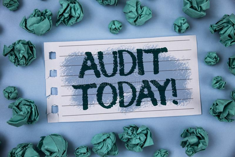 Text sign showing Audit Today. Conceptual photo Inspection made right now to personal or organizational accounts written on Notepa. Text sign showing Audit Today royalty free stock image