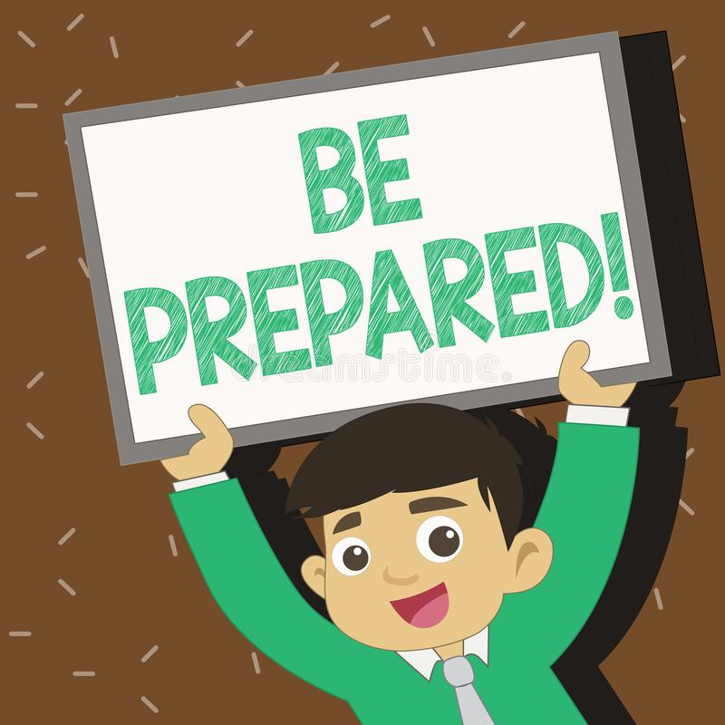 Text sign showing Be Prepared. Conceptual photo ready to do or deal with something as soon you need want Young Smiling royalty free illustration