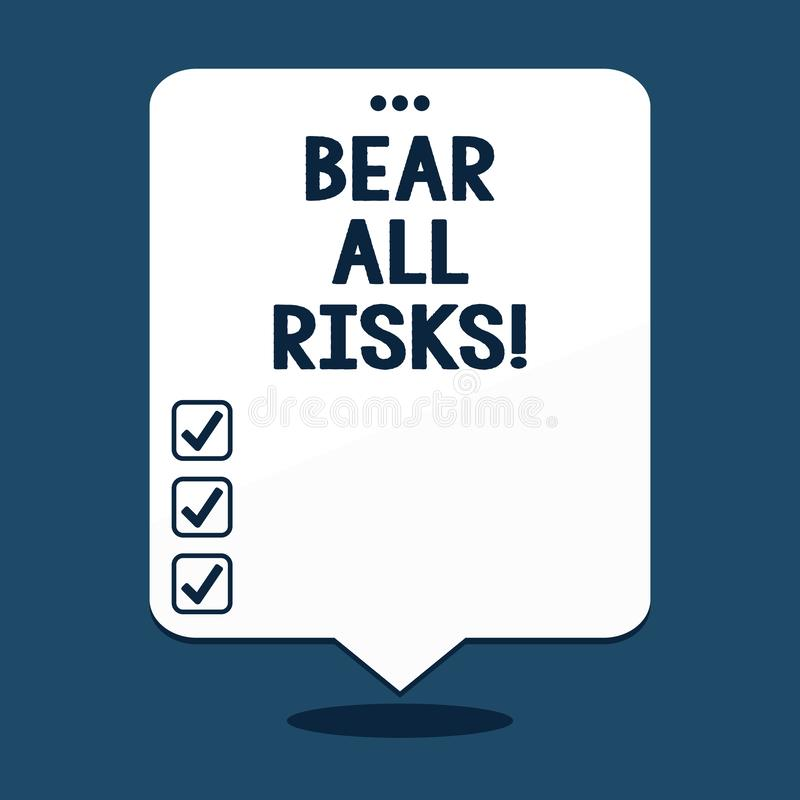 Text sign showing Bear All Risks. Conceptual photo Be aware of all things that can go wrong Financial protection. Text sign showing Bear All Risks. Conceptual stock illustration