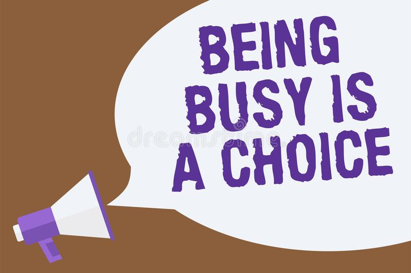 Text sign showing Being Busy Is A Choice. Conceptual photo life is about priorities Arrange your to do list Hot issue announcement. Attention recall warning vector illustration