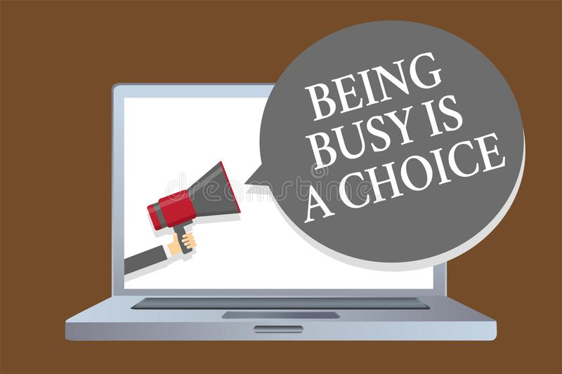 Text sign showing Being Busy Is A Choice. Conceptual photo life is about priorities Arrange your to do list Laptop desktop speaker. Alarming warning sound stock illustration