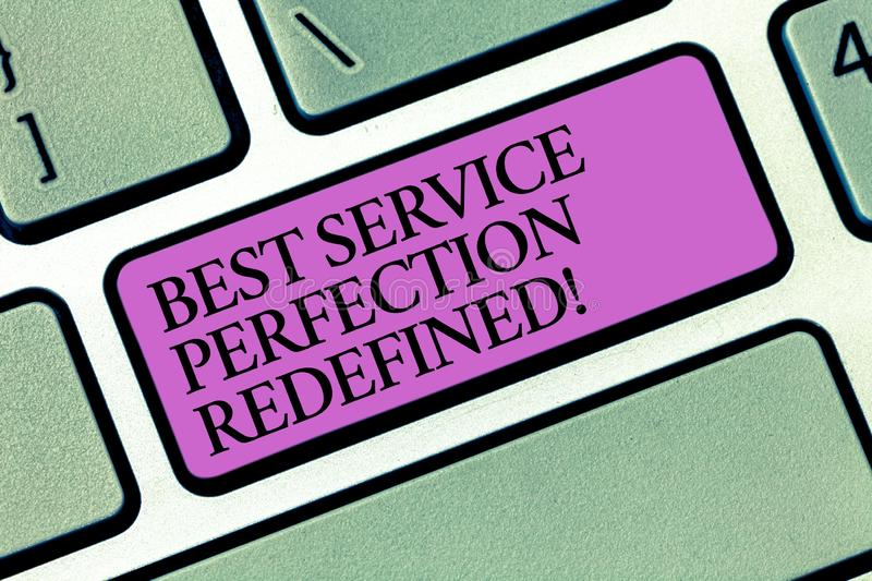 Text sign showing Best Service Perfection Redefined. Conceptual photo High quality excellent top services Keyboard key. Intention to create computer message stock image