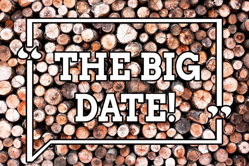 Text sign showing The Big Date. Conceptual photo Important day for a couple relationship wedding anniversary Wooden. Background vintage wood wild message ideas stock photos