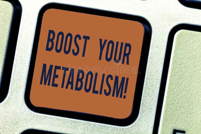 Text sign showing Boost Your Metabolism. Conceptual photo Speeding up the breakdown of food calorie intake Keyboard key. Intention to create computer message stock photography
