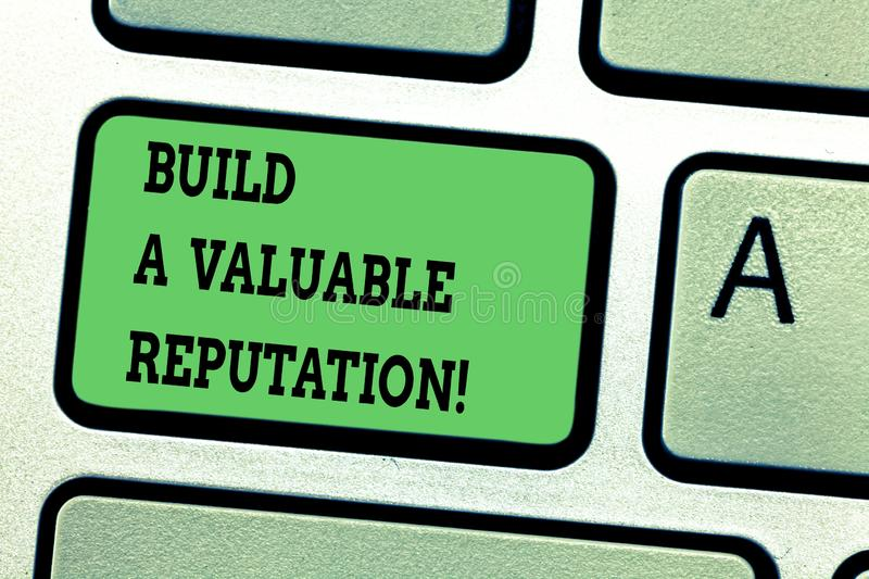 Text sign showing Build A Valuable Reputation. Conceptual photo Good service for great customer reviews Keyboard key. Intention to create computer message stock image