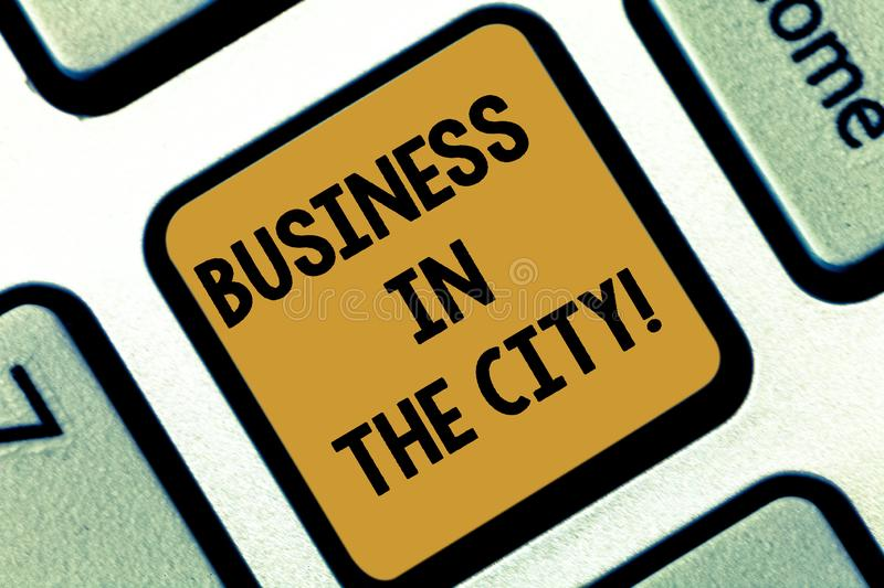 Text sign showing Business In The City. Conceptual photo Urban companies Professional offices in cities Keyboard key. Intention to create computer message stock photography