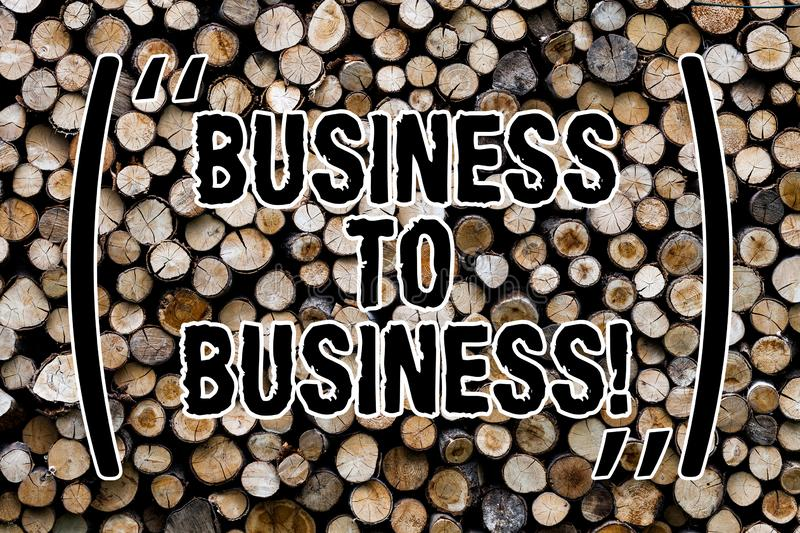 Text sign showing Business To Business. Conceptual photo Working ground businessanalysis busy work hard stop playing Wooden. Background vintage wood wild stock photo
